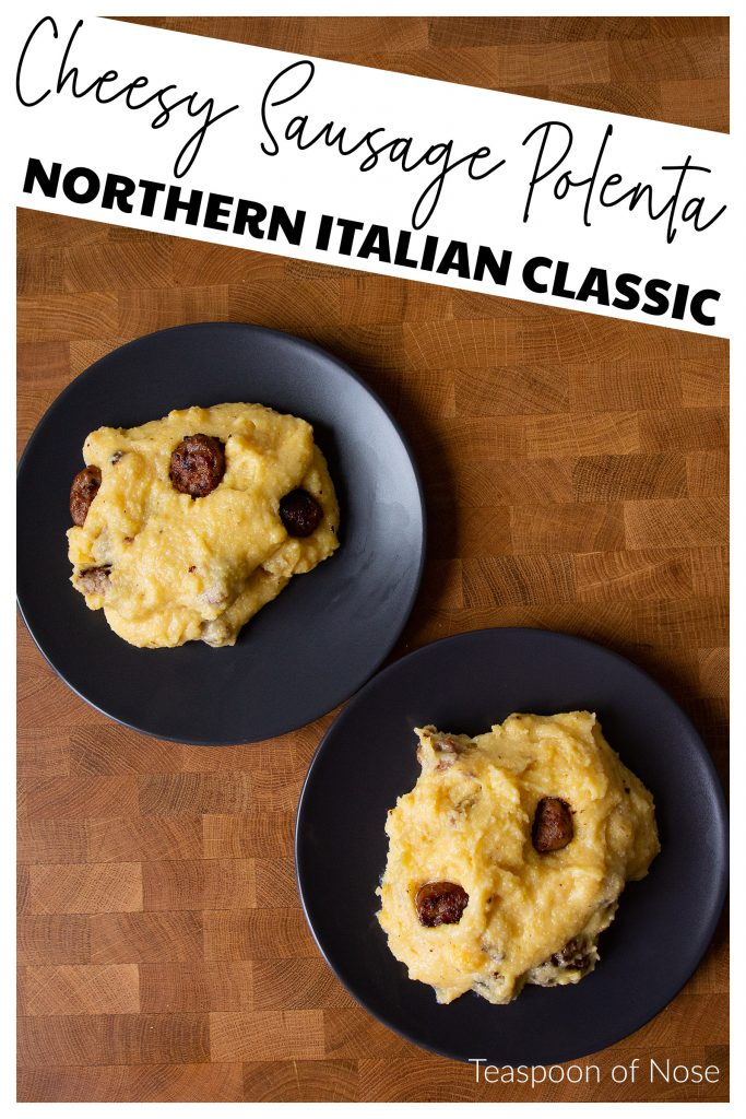 This cheesy sausage polenta is classic northern Italian food. It's also the ultimate comfort food for a weeknight dinner!