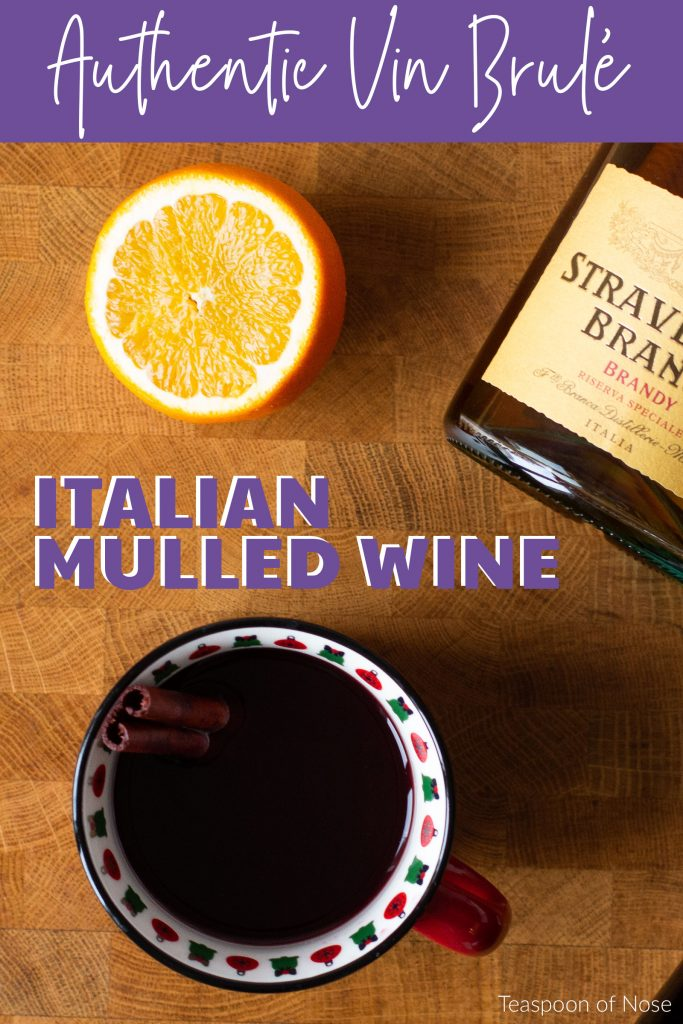 Authentic vin brule recipe from northern Italy!