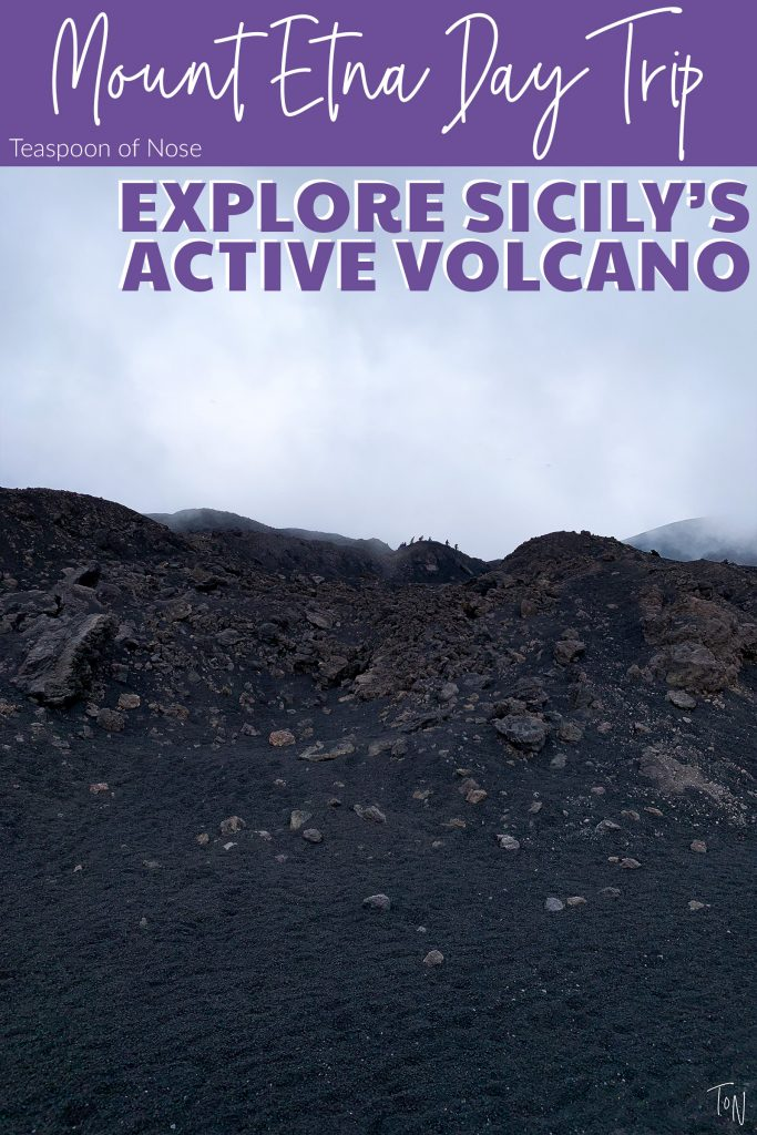 Mount Etna is a must for any Sicily trip. Here's how to get the most out of your time exploring the volcano!