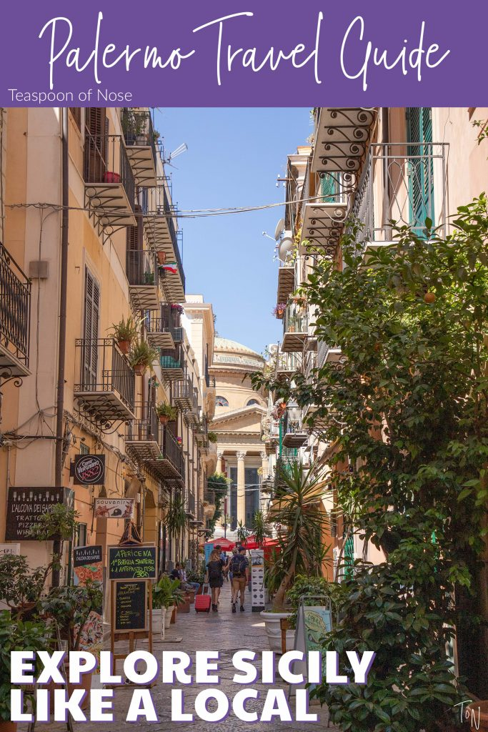 Everything you need to know to plan your time in Palermo, Sicily - from food and apartments to churches and ...